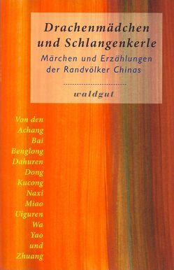 Drachenmädchen und Schlangenkerle von Forster-Latsch,  Helmut, Latsch,  Marie L
