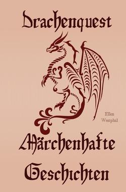 Drachenquest – Märchenhafte Geschichten von Westphal,  Ellen