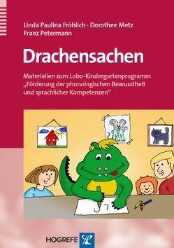 Drachensachen von Fröhlich,  Linda P, Metz,  Dorothee, Petermann,  Franz