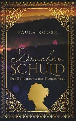 Drachenschuld von Roose,  Paula