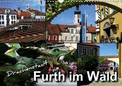Drachenstadt Furth im Wald (Wandkalender 2019 DIN A3 quer) von Bleicher,  Renate