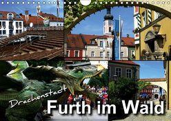 Drachenstadt Furth im Wald (Wandkalender 2019 DIN A4 quer) von Bleicher,  Renate