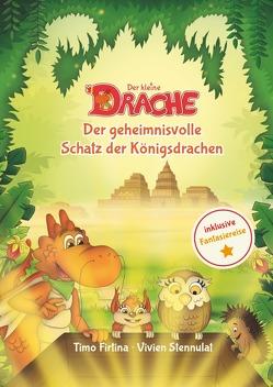 Drachenstark-Buchreihe / Der kleine Drache – Der geheimnisvolle Schatz der Königsdrachen von Firtina,  Timo, Stennulat,  Vivien