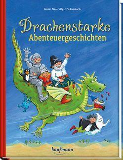Drachenstarke Abenteuergeschichten von Eisenbarth,  Pia, Neuer,  Bastian