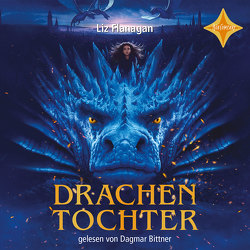 Drachentochter von Bittner,  Dagmar, Flanagan,  Liz