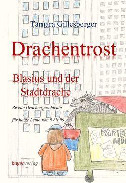 Drachentrost – Blasius und der Stadtdrache von gillesberger,  johanna, Gillesberger,  Tamara