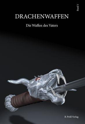 Drachenwaffen von Pröll,  Benjamin