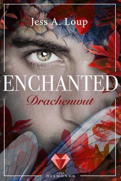 Drachenwut (Enchanted 3) von Loup,  Jess A.
