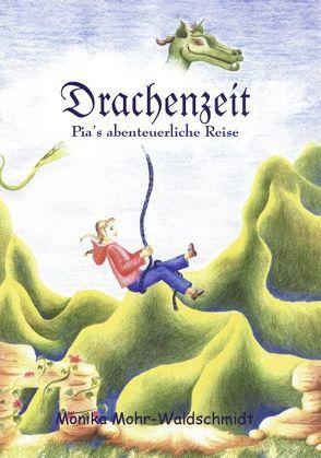 Drachenzeit, Pia's abenteuerliche Reise von Mohr-Waldschmidt,  Monika