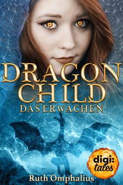 Dragon Child (1). Das Erwachen von Omphalius,  Ruth