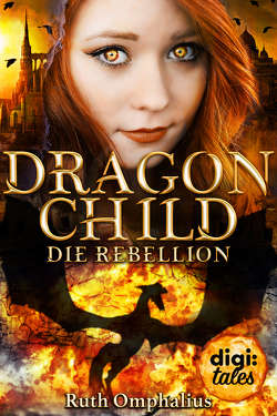 Dragon Child (2). Die Rebellion von Omphalius,  Ruth