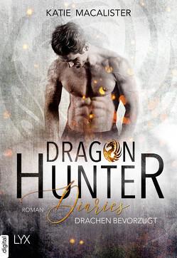 Dragon Hunter Diaries – Drachen bevorzugt von Krohm-Linke,  Theda, MacAlister,  Katie