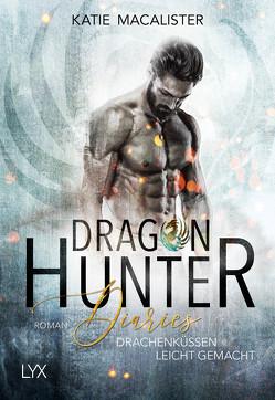 Dragon Hunter Diaries – Drachenküssen leicht gemacht von Krohm-Linke,  Theda, MacAlister,  Katie
