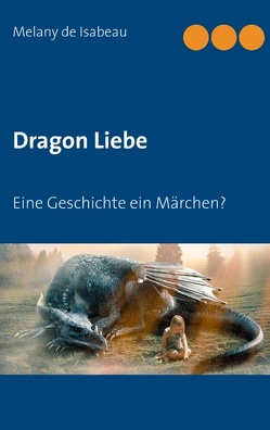Dragon Liebe von Isabeau,  Melany de