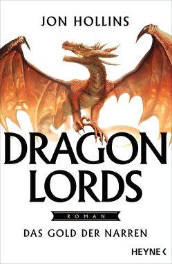 Dragon Lords – Das Gold der Narren von Hollins,  Jon, Plaschka,  Oliver