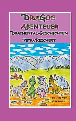 Dragos Abenteuer von Reichert,  Petra