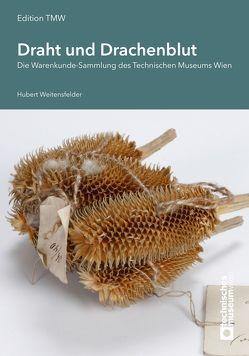 Draht und Drachenblut von Weitensfelder,  Hubert