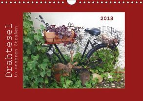 Drahtesel in unseren Straßen (Wandkalender 2018 DIN A4 quer) von Keller,  Angelika