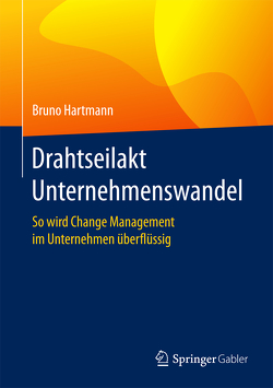 Drahtseilakt Unternehmenswandel von Hartmann,  Bruno