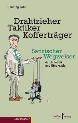 Drahtzieher, Taktiker, Kofferträger von Linnert,  Karoline, Lühr,  Henning