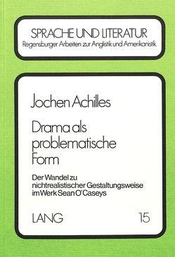 Drama als problematische Form von Achilles,  Jochen