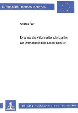 Drama als «Schreitende Lyrik» von Parr-Mannheim,  Andrea