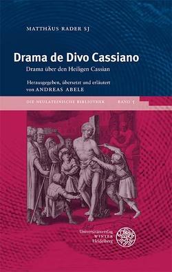 Drama de Divo Cassiano von Abele,  Andreas, Rader SJ,  Matthäus Matthäus