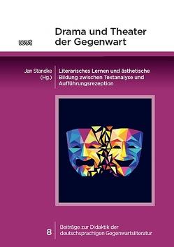 Drama und Theater der Gegenwart von Standke,  Jan