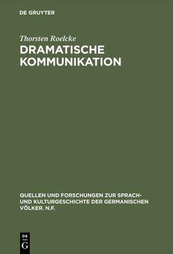 Dramatische Kommunikation von Roelcke,  Thorsten