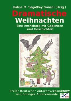 Dramatische Weihnachten von Ganahl,  Kay, Sega,  Halina M.