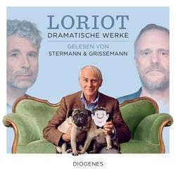 Dramatische Werke von Grissemann,  Christoph, Loriot, Stermann,  Dirk