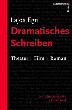 Dramatisches Schreiben von Egri,  Lajos, Winter,  Kerstin