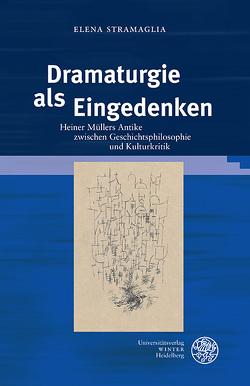 Dramaturgie als Eingedenken von Stramaglia,  Elena