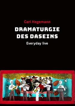 Dramaturgie des Daseins von Hegemann,  Carl, Müller,  Ida, Vinge,  Vegard, Witt,  Raban