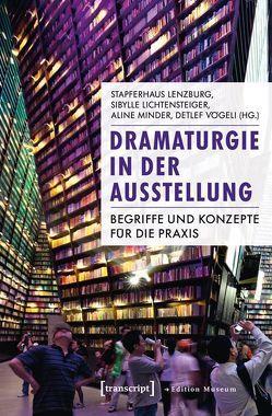 Dramaturgie in der Ausstellung von Lichtensteiger,  Sibylle, Minder,  Aline, Vögeli,  Detlef