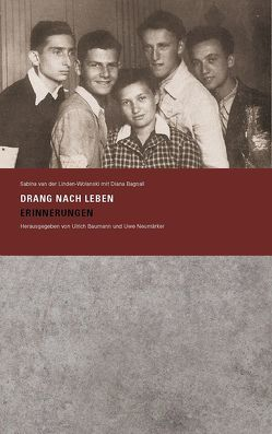 Drang nach Leben von Bagnall,  Diana, Baumann,  Ulrich, Linden-Wolanski,  Sabina van der, Neumärker,  Uwe