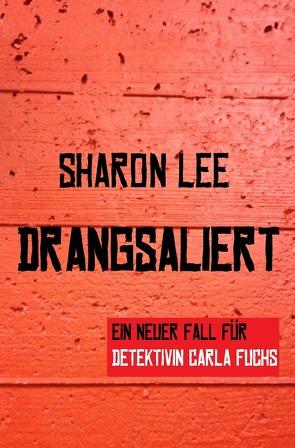 DRANGSALIERT von Lee,  Sharon