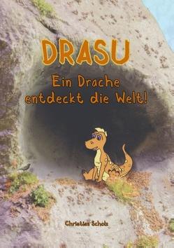 Drasu – Ein Drache entdeckt die Welt! von Scholz,  Christian