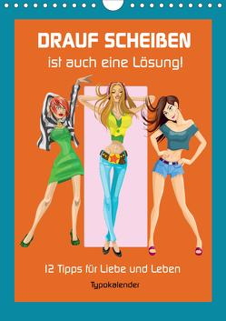 Drauf Scheißen ist auch eine Lösung! 12 Tipps für Liebe und Leben (Wandkalender 2021 DIN A4 hoch) von Hurley,  Rose