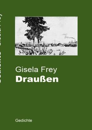 Draußen von Frey,  Gisela