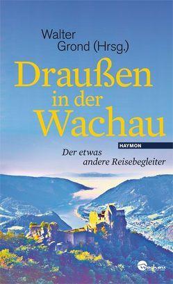 Draußen in der Wachau von Grond,  Walter