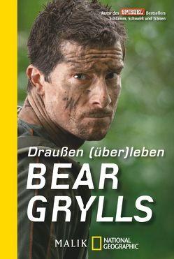 Draußen (über)leben von Grylls,  Bear, Reuter,  Marion
