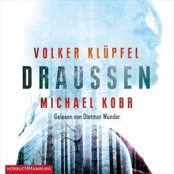 Draußen von Klüpfel,  Volker, Kobr,  Michael, Wunder,  Dietmar