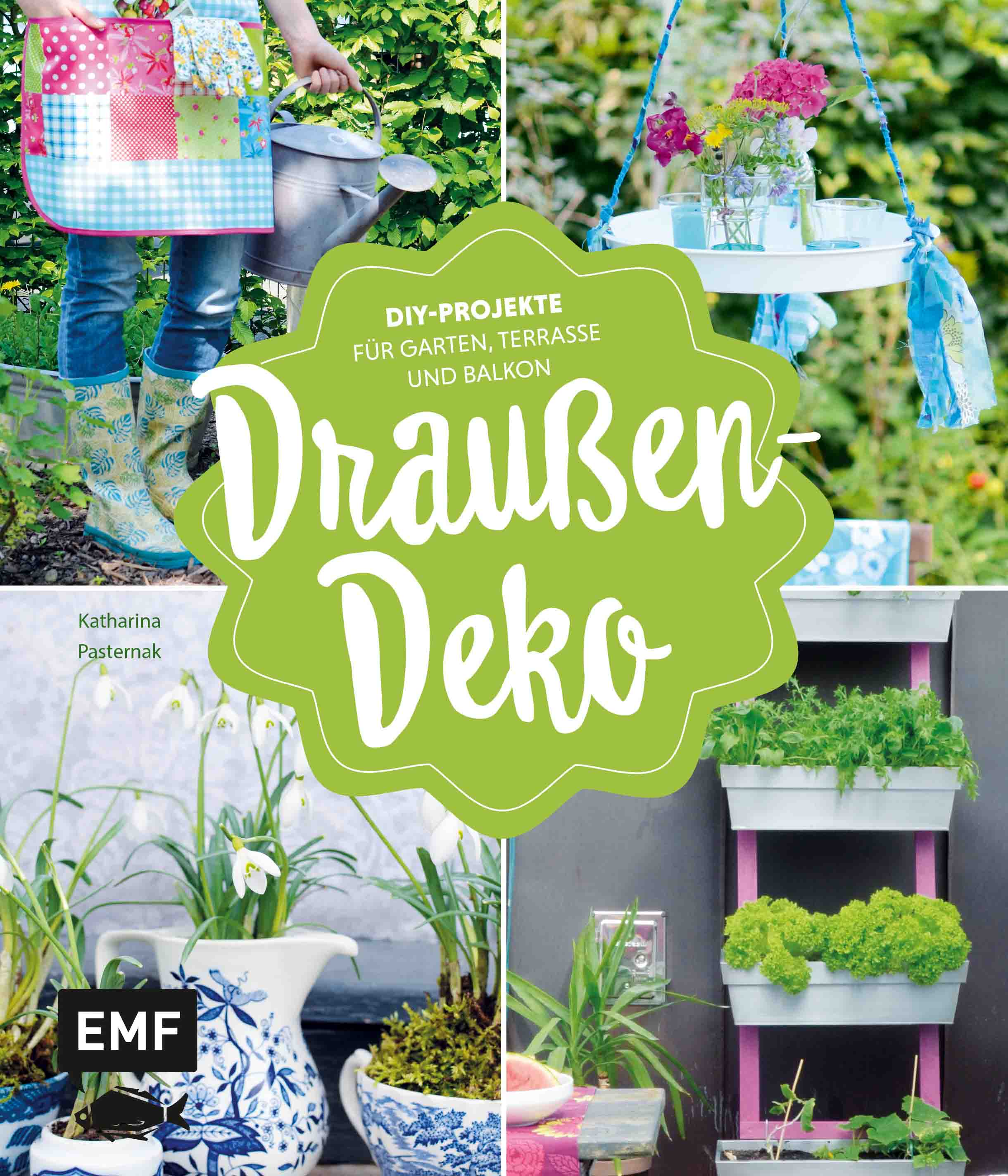 drau en deko von pasternak katharina diy projekte f r garten terr. Black Bedroom Furniture Sets. Home Design Ideas