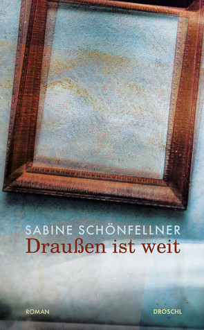 Draußen ist weit von Schönfellner,  Sabine