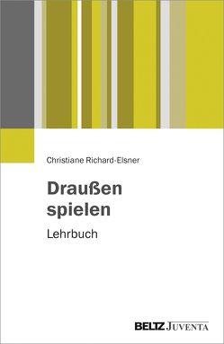 Draußen spielen von Krappmann,  Lothar, Richard-Elsner,  Christiane