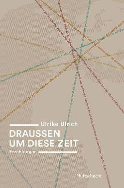 Draussen um diese Zeit von Ulrich,  Ulrike
