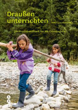Draußen unterrichten (Ausgabe für Deutschland) von Stiftung SILVIVA