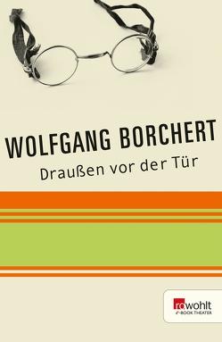 Draußen vor der Tür von Borchert,  Wolfgang, Töteberg,  Michael