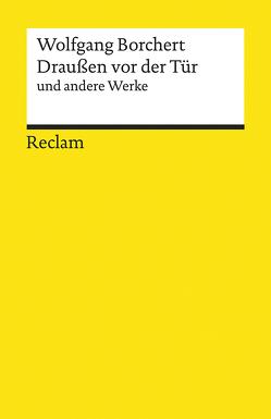 'Draußen vor der Tür' und andere Werke von Borchert,  Wolfgang, Dunker,  Axel